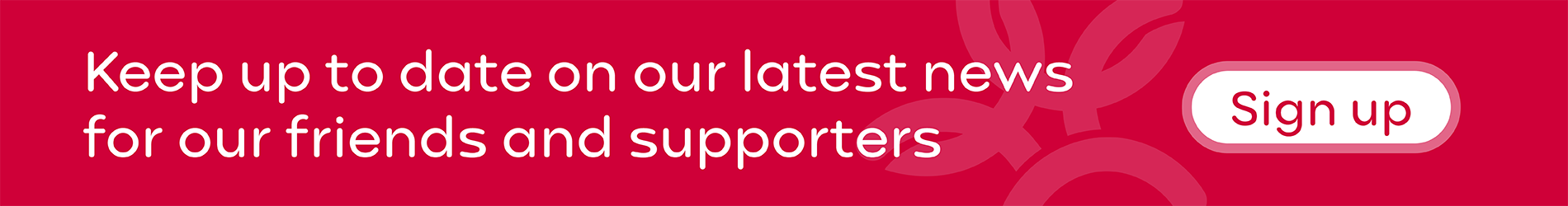 Keep up to date on our latest news for our friends and supporters