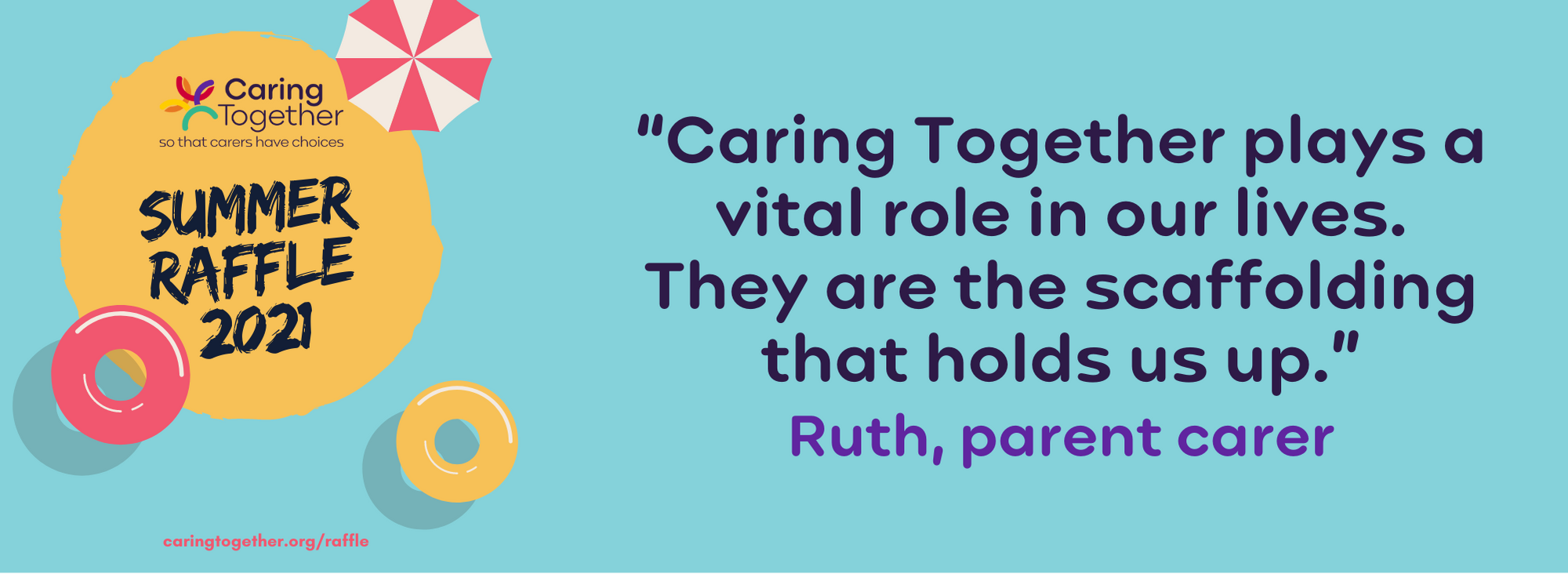 """""""Caring Together plays a vital role in our lives. They are the scaffolding that holds us up."""" Ruth, parent carer"""
